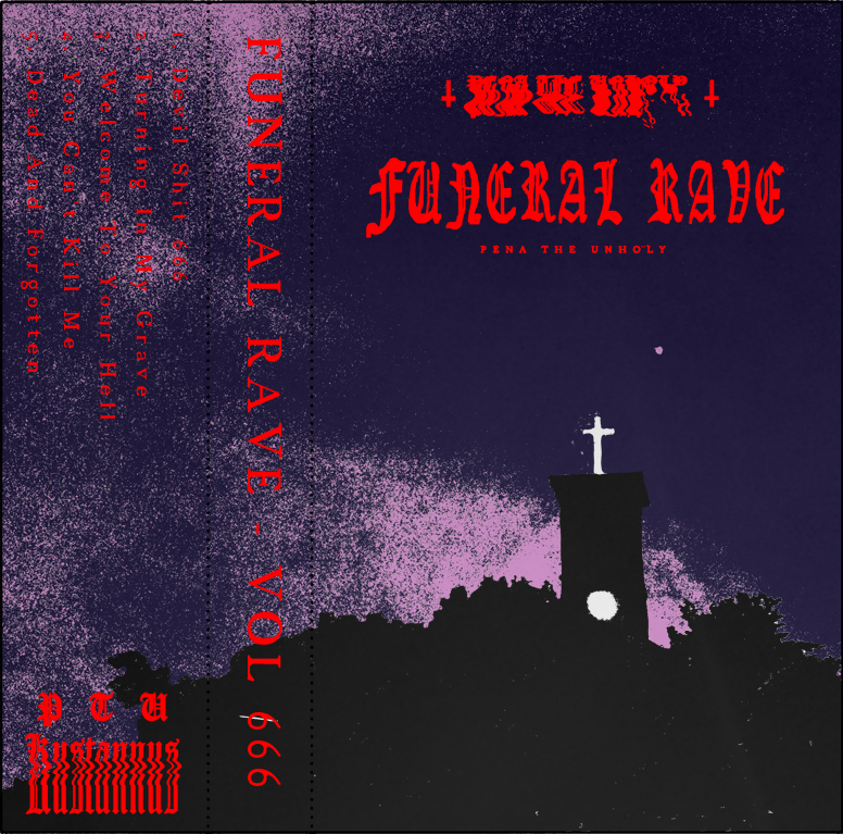 Pena The Unholy - Funeral Rave Cassette Cover J-Card Design 2020